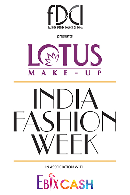FDCI presents Lotus Make-up India Fashion Week in association with EbixCash, Spring Summer 2020